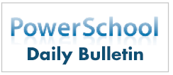 PowerSchool Daily Bulletin